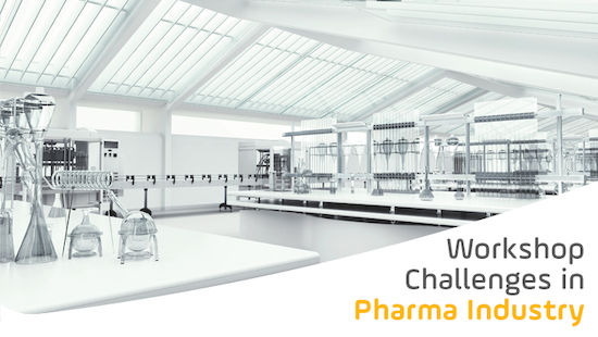 Workshop Challenges in Pharma Industry