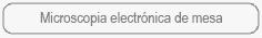 Microscopia electrónica de mesa