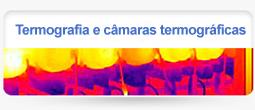 Termografia e Câmaras Termográficas