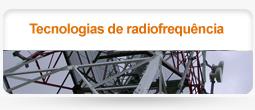Tecnologias de radiofrequência